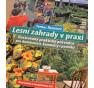 Lesní zahrady v praxi - kniha o jedlém lese